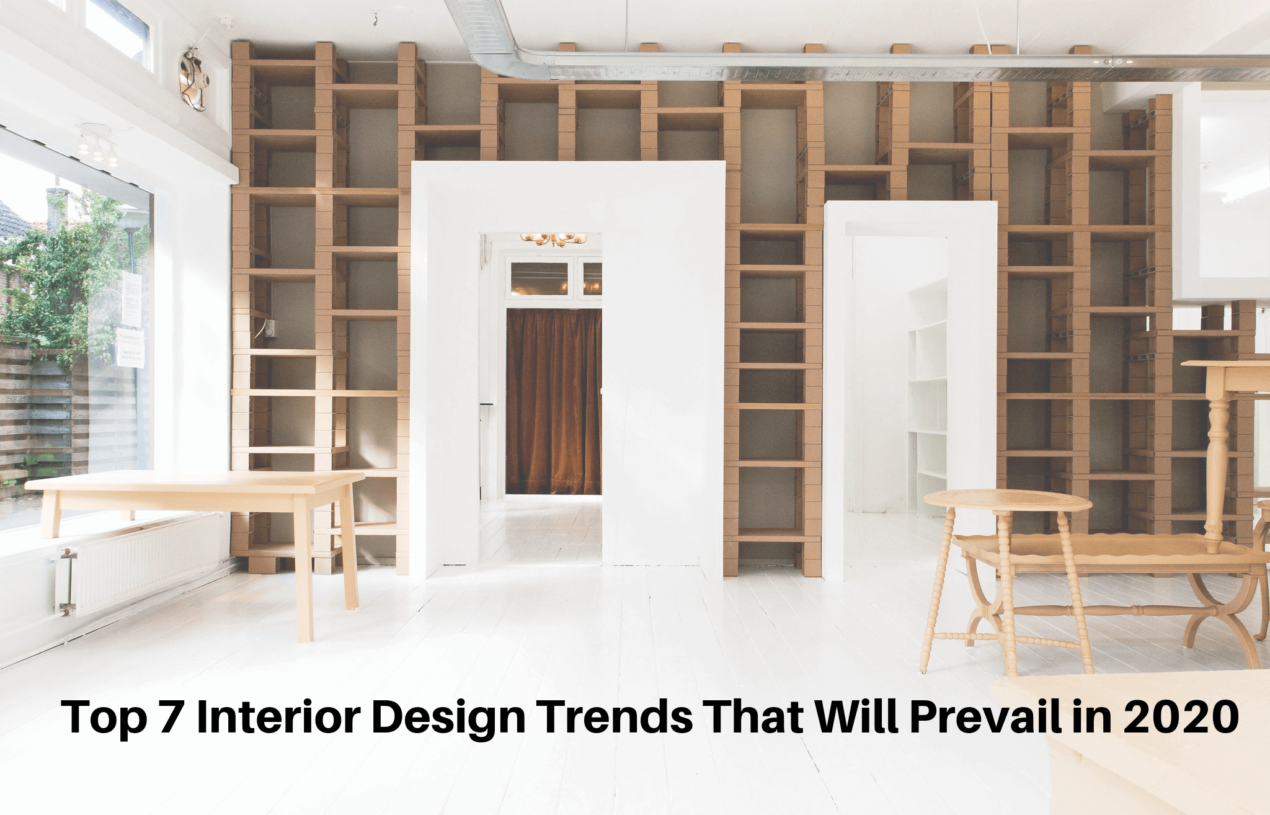 Top 7 Interior Design Trends That Will Prevail in 2020