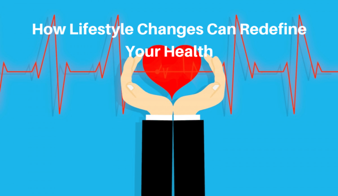 How Lifestyle Changes Can Redefine Your Health