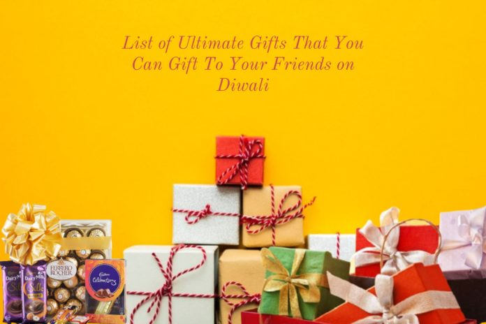 List of Ultimate Gifts That You Can Gift To Your Friends on Diwali
