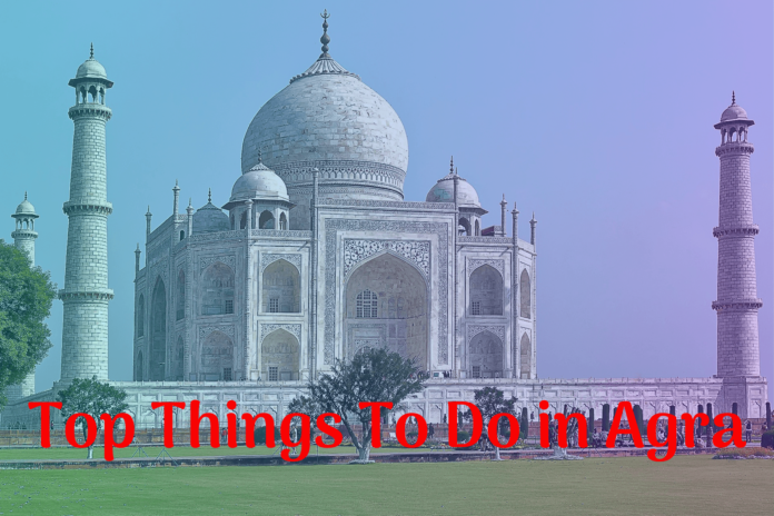Top Things to Do in Agra