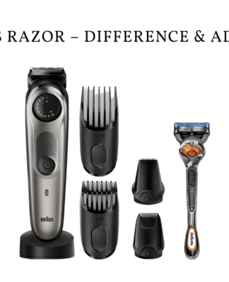 Shaver Vs Razor – Difference & Advantages