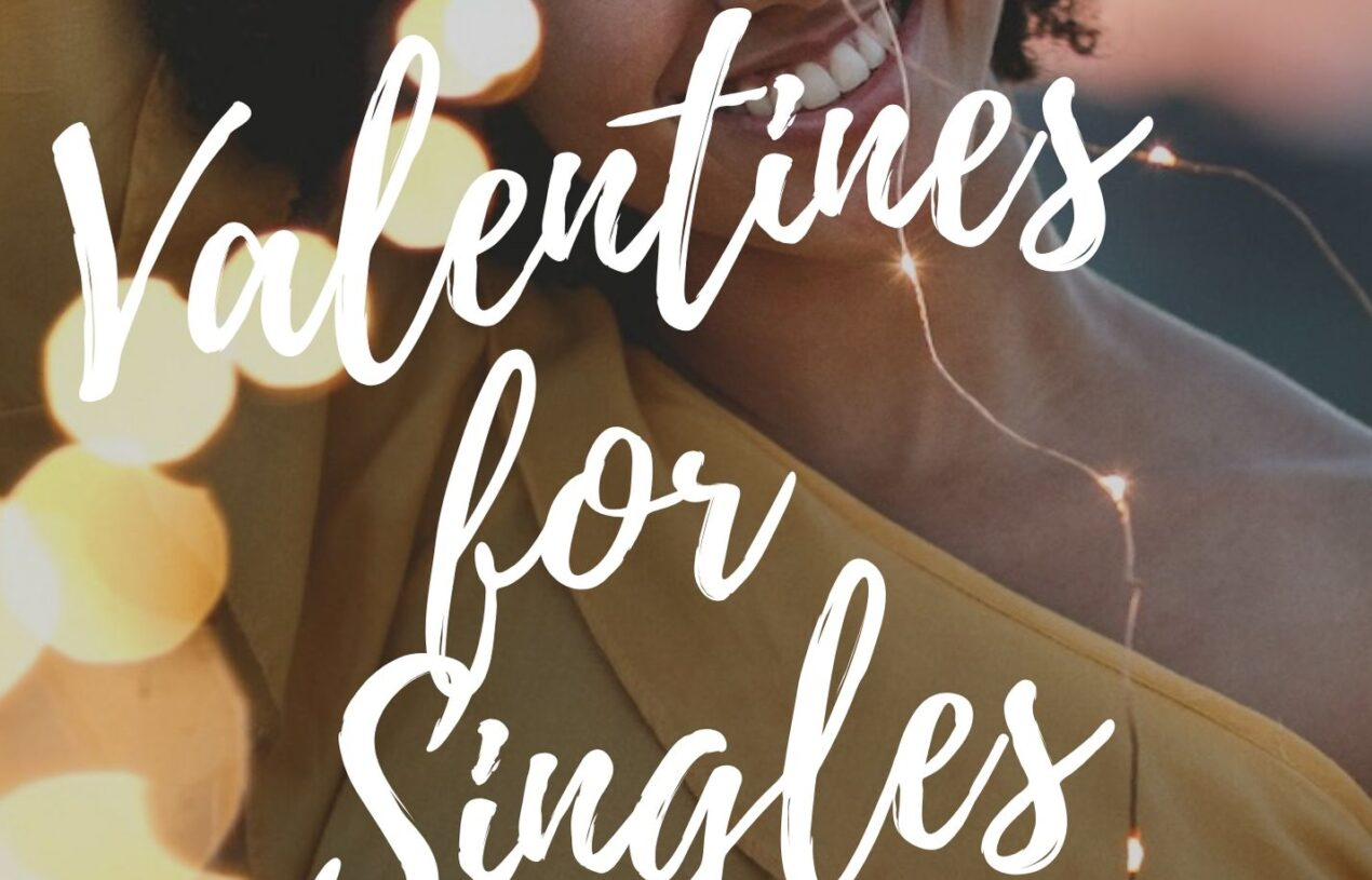 Valentines for singles – a Day to Spread Love